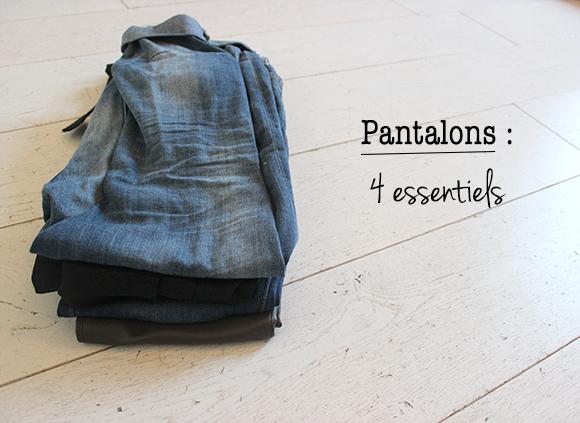pantalons 4 essentiels